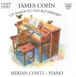 Mirian Conti - James Cohn: Of Muskrats and Butterflies