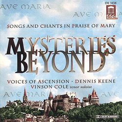 Voices of Ascension - Mysteries Beyond: Songs and Chants in Praise of Mary