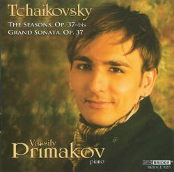 Vassily Primakov - Tchaikovsky: The Seasons; Grand Sonata
