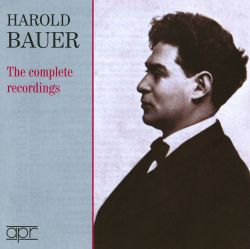 Harold Bauer: The Complete Recordings