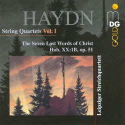 Leipziger Streichquartett - Haydn: String Quartets, Vol. 1 - The Seven Last Words of Christ