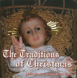 Saint Dominic Chapel Girls' Choir - The Traditions of Christmas