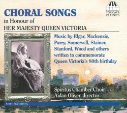 Spiritus Chamber Choir - Choral Songs in Honour of Her Majesty Queen Victoria