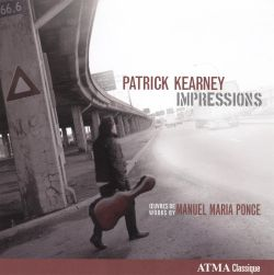 Patrick Kearney - Impressions: Works by Manuel Maria Ponce
