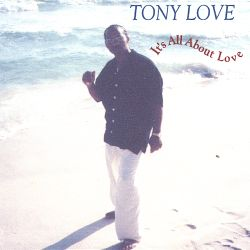 Tony Love - It's All About Love [EP]