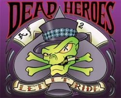 The Dead Heroes - Let It Ride