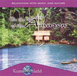 Tranquil World: On the Waters of the Amazon