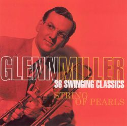 Glenn Miller - String of Pearls [303 Recordings]