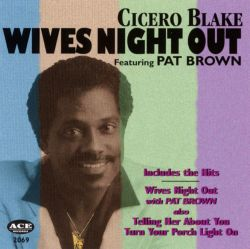 Cicero Blake - Wives Night Out