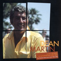 Dean Martin - Lay Some Happiness On Me: The Reprise Years and More 1967-1985
