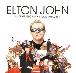Elton John - Just Like Belgium: The Definitive Hits
