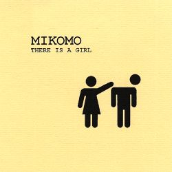 Mikomo - There Is a Girl