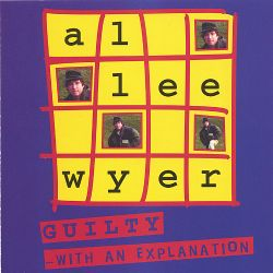 Guilty with an Explanation - Al Lee Wyer