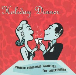 Yuletide Lounge Band - Holiday Dinner: Smooth Christmas Favorites for Entertaining