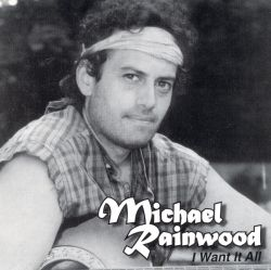 Micheal Rainwood - I Want It All