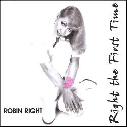 Robin Right - Right the First Time