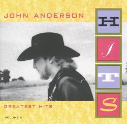 John Anderson - Greatest Hits, Vol. 2