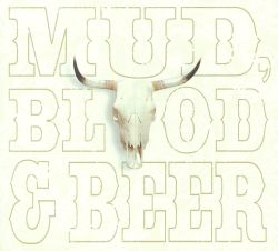 Mud, Blood & Beer - Mud, Blood & Beer