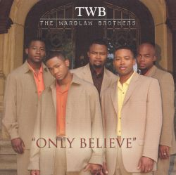 The Wardlaw Brothers - Only Believe