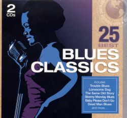 25 best blues classics various artists songs reviews credits allmusic. Black Bedroom Furniture Sets. Home Design Ideas