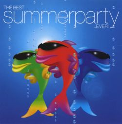 The Best Summer Party Ever Various Artists Songs