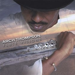 Arch Thompson - Flutevisions