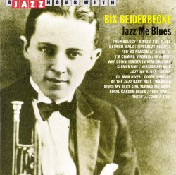 Bix Beiderbecke - Jazz Me Blues [Jazz Hour]