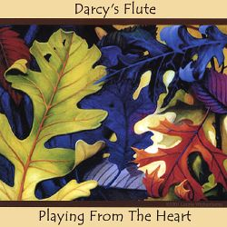 Darcy Miller - Darcy's Flute: Playing from the Heart