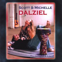 Scott & Michelle Dalziel - Thinking out Loud