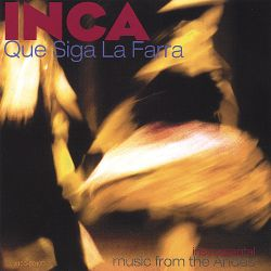 Inca: The Peruvian Ensemble - Que Siga La Farra