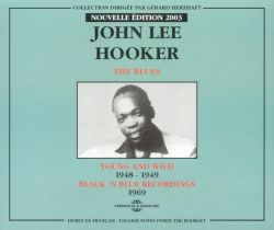 The Blues: Young and Wild 1948-1949/Black 'n Blue Recordings 1969 - John Lee Hooker