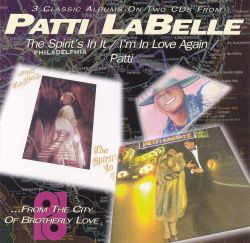 Patti LaBelle - The Spirit's In It/I'm In Love Again/Patti