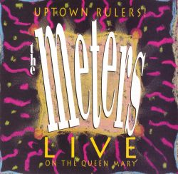 Uptown Rulers: The Meters Live on the Queen Mary