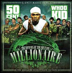 50 Cent / DJ Whoo Kid - G-Unit Radio 13: Return of the Mixtape Millionaire