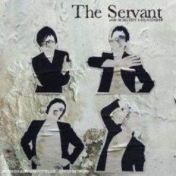 How to Destroy a Relationship - The Servant