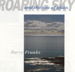 Barry Franks - Roaring Sky & the Sea of Glass