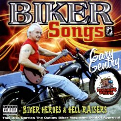 Gary Gentry - Biker Songs, Heroes and Hell Raisers