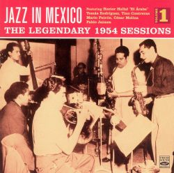 Mario Patron - Jazz in Mexico, Vol. 1: Legendary 1954 Sessions