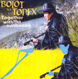 Bolot / Top FX - Together With Sunbeams