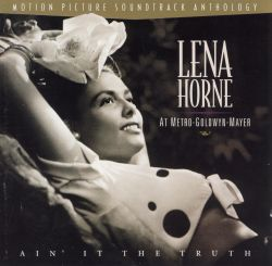 Lena Horne at M-G-M: Ain't It the Truth