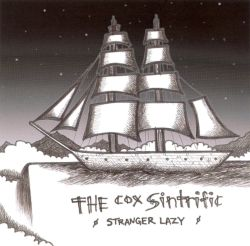 Stranger Lazy - The Cox Sintrific