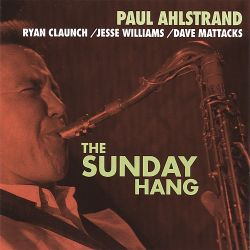 Paul Ahlstrand - The Sunday Hang