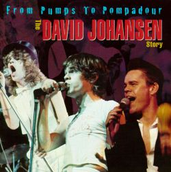 From Pumps to Pompadour: The David Johansen Story