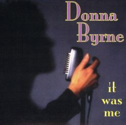 Donna Byrne - It Was Me