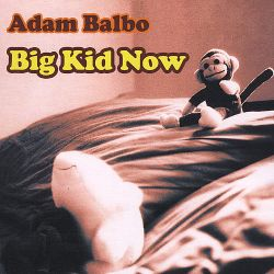 Adam Balbo - Big Kid Now