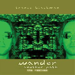 Trance Blackman - Wander... Another Path (The Remixes)