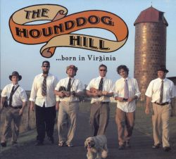 Hound Dog Hill - ...Born in Virginia