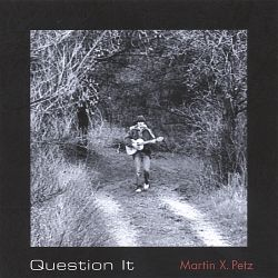 Mark Petz - Question It