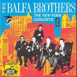 The Balfa Brothers - The New York Concerts