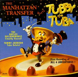 The Manhattan Transfer Meets Tubby the Tuba
